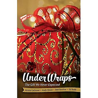 Under Wraps Adult Study Book: The Gift We Never Expected (Under Wraps Advent)