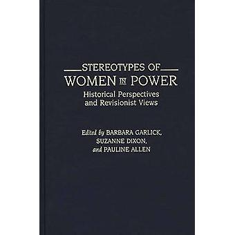 Stereotypes of Women in Power - Historical Perspectives and Revisionis