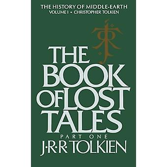 The Book of Lost Tales - Part One by Christopher Tolkien - 97803954092