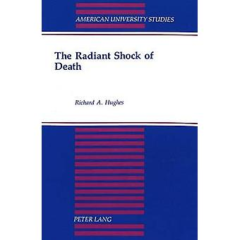 The Radiant Shock of Death by Richard Hughes - 9780820426105 Book