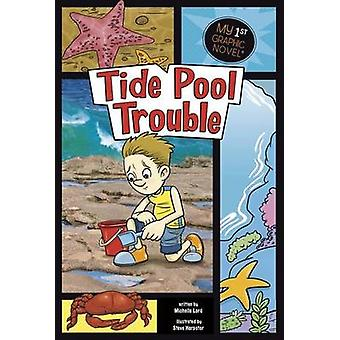 Tide Pool Trouble (My First Graphic Novel) by Michelle Lord - 9781434