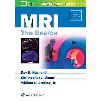 MRI - The Basics by Ray Hashman Hashemi - 9781496384324 Book