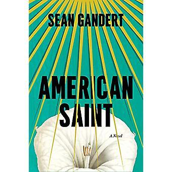 American Saint - A Novel by Sean Gandert - 9781542044059 Book
