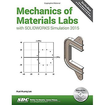 Mechanics of Materials Labs with SOLIDWORKS Simulation 2015 by Huei-H