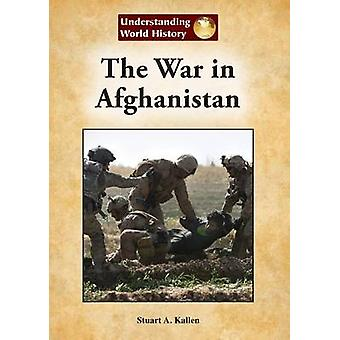 The War in Afghanistan by Stuart A Kallen - 9781601526328 Book