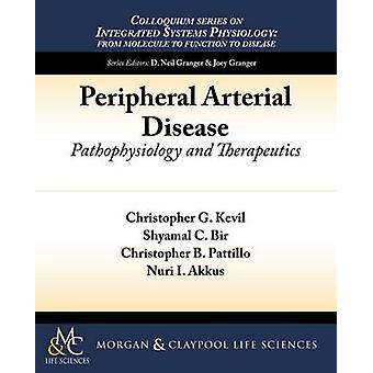 Peripheral Arterial Disease - Pathophysiology and Therapeutics by Chri