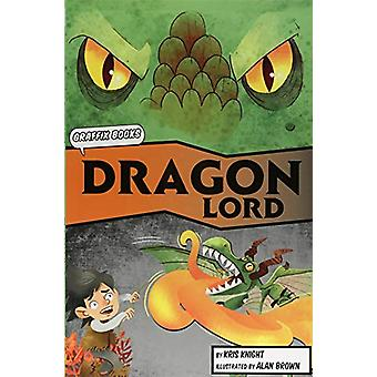 The Dragon Lord (Graphic Reluctant Reader) by Kris Knight - 978184886