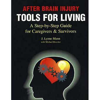 After Brain Injury - Tools for Living - A Step-by-Step Guide for Careg