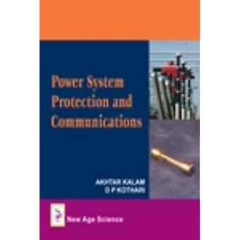 Power System Protection and Communication by Akhtar Kalam - D. P. Kot