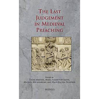 The Last Judgement in Medieval Preaching by Thom Mertens - Hans-Joche