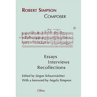 Robert Simpson -- Composer - Essays - Interviews - Recollections by Ju