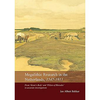 Megalithic Research in the Netherlands - 1547-1911 by J.A. Bakker - 9