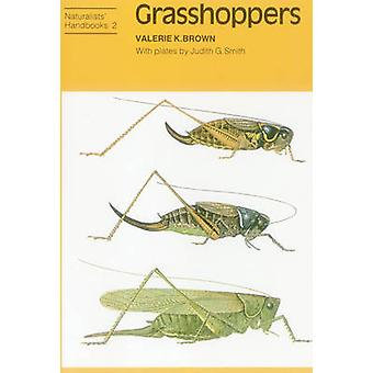 Grasshoppers (2nd Revised edition) by Valerie K. Brown - Judith G. Sm