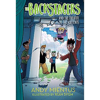 The Backstagers and the Theater of the Ancients (Backstagers #2) by A