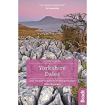 Yorkshire Dales (Slow Travel) by Mike Bagshaw - 9781784776091 Book