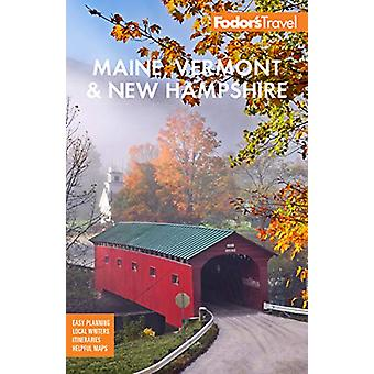 Fodor's Maine - Vermont - & New Hampshire - With the Best Fall Fol