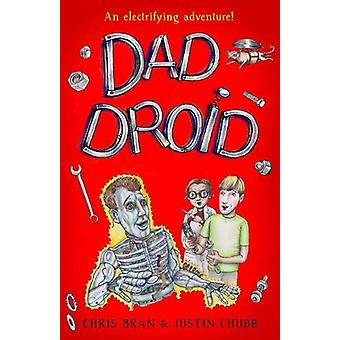 Dad Droid by Chris Bran - 9781783527304 Book