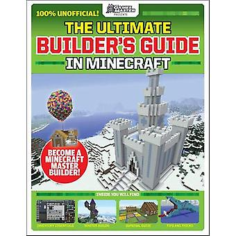 The Ultimate Builder's Guide in Minecraft (GamesMaster Presents) by F