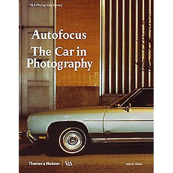 Autofocus - The Car in Photography by Marta Weiss - 9780500480526 Book