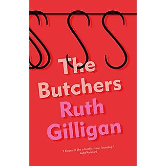 The Butchers by Ruth Gilligan - 9781786499837 Book