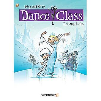 Dance Class #10 - Letting it Go by Beka - 9781545804322 Book