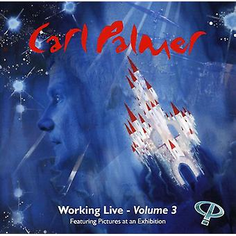 Carl Palmer - Carl Palmer: Vol. 3-Working Live [CD] USA import