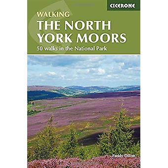 The North York Moors - 50 walks in the National Park by Paddy Dillon -