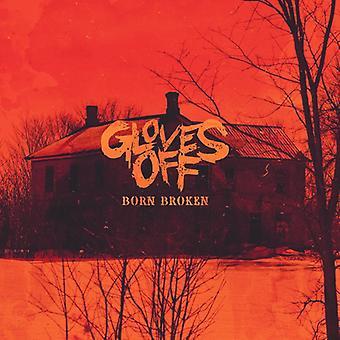 Gloves Off - Born Broken [CD] USA import