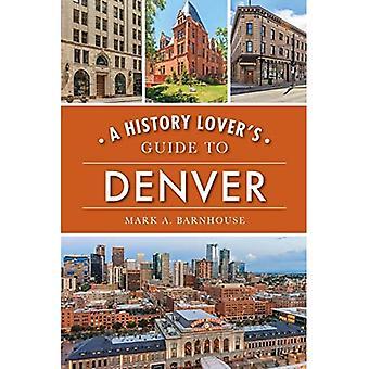 Een Geschiedenis Lover's Gids naar Denver