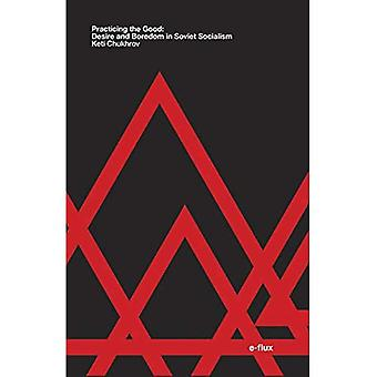 Practicing the Good: Desire� and Boredom in Soviet Socialism (e-flux)