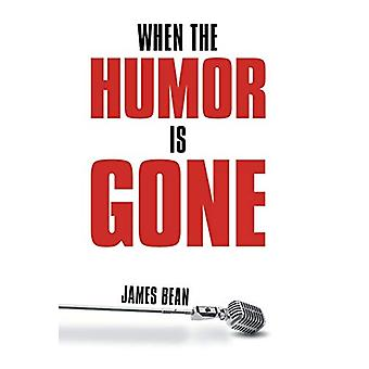 When the Humor Is Gone by James Bean - 9781480801608 Book