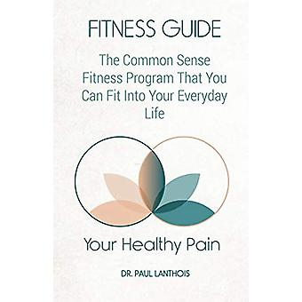 Your Healthy Pain - Fitness Guide - The Common Sense Fitness Program Th