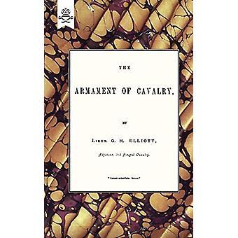 The Armament Of Cavalry by Lieut. G.H. Elliott - 9781847348524 Book