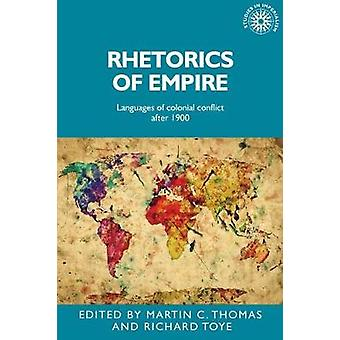 Rhetorics of Empire Languages of Colonial Conflict After 1900 Studies in Imperialism