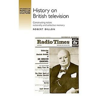 History on British Television by Robert Dillon
