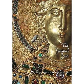 The Sensual Icon door Pentcheva & Bissera V. Associate Professor & Stanford University