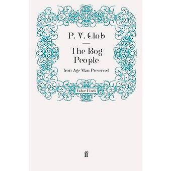 The Bog People by Professor P.V. Glob