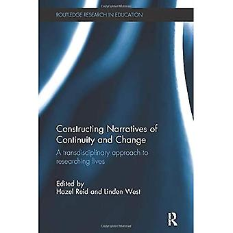 Constructing Narratives of Continuity and Change: A transdisciplinary approach to researching lives (Routledge Research in Education)