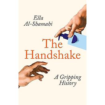 The Handshake A Gripping History