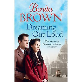 Dreaming Out Loud Benita Browna - 9780755384716 książki