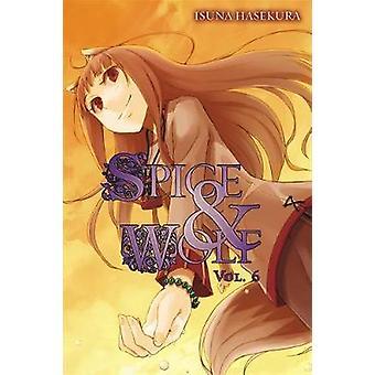 Spice and Wolf - v. 6 - powieści Isuna Hasekury - 9780759531116 książki