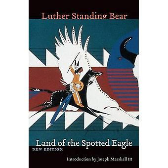 Land of the Spotted Eagle (New edition) by Luther Standing Bear - Jos