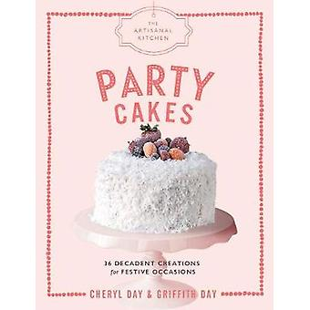 The Artisanal Kitchen - Party Cakes by Cheryl Day - 9781579658595 Book