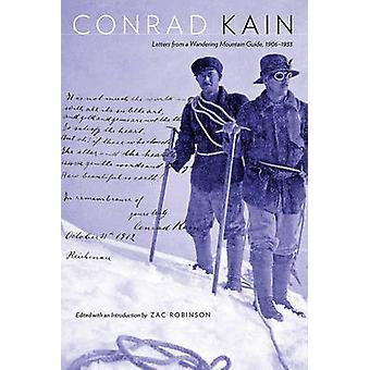 Conrad Kain - lettres d'un Guide de montagne errant - 1906-1933 par C