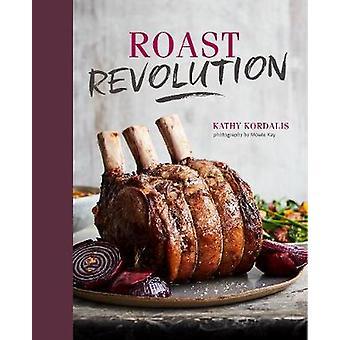Gebraden revolutie - hedendaagse recepten voor een vernieuwde gebraad diner door