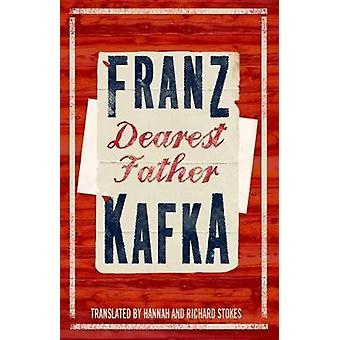 Dearest Father by Franz Kafka - 9781847497048 Book