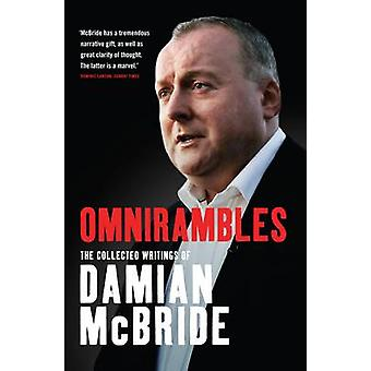 Omnirambles - Collected Writings of Damian Mcbride by Damian McBride -