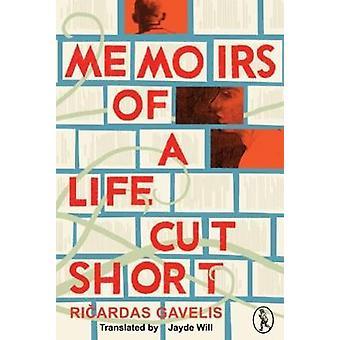 Memoirs of a Life Cut Short by Ricardas Gavelis - 9781908251817 Book