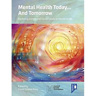 Mental Health Today... and Tomorrow - Exploring Current and Future Tre