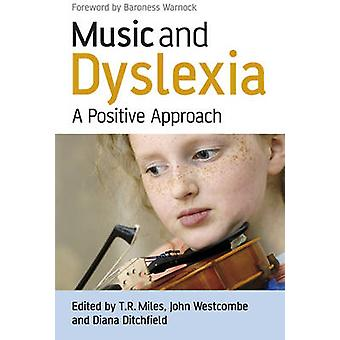 Music and Dyslexia by Edited by Timothy R Miles & Edited by John Westcombe & Edited by Diana Ditchfield